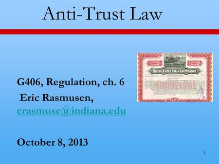 1 Anti-Trust Law G406, Regulation, ch. 6 Eric Rasmusen,  October 8, 2013.