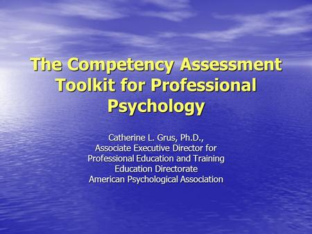 The Competency Assessment Toolkit for Professional Psychology