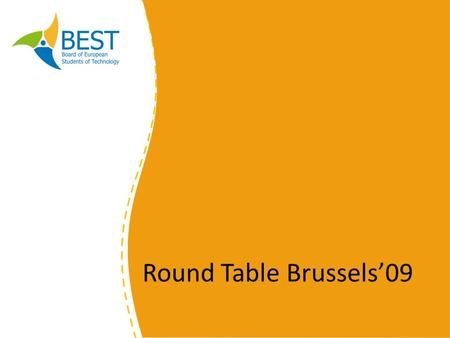Round Table Brussels09. BEST Career Support Round Table Brussels 09 Adelina Martiniuc BEST Corporate Relations Coordinator.