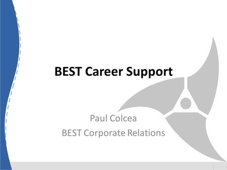 BEST Career Support Paul Colcea BEST Corporate Relations.