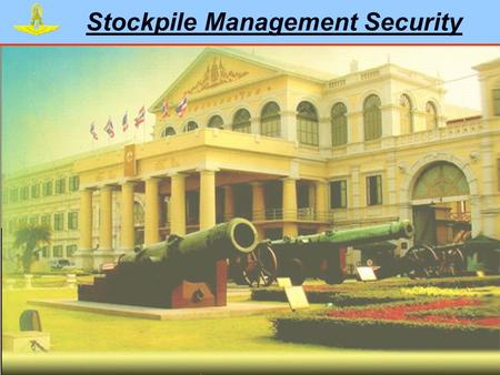 Stockpile Management Security. TOPICS - Measures, rules, regulations and orders - Weapons Storing - Stock Record Controlling - Inventory and Inspection.