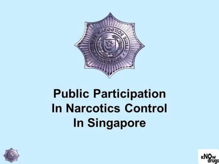 Public Participation In Narcotics Control In Singapore.