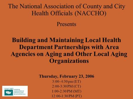 The National Association of County and City Health Officials (NACCHO) Presents Building and Maintaining Local Health Department Partnerships with Area.