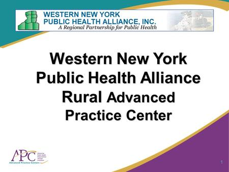 1 Western New York Public Health Alliance Rural Advanced Practice Center.