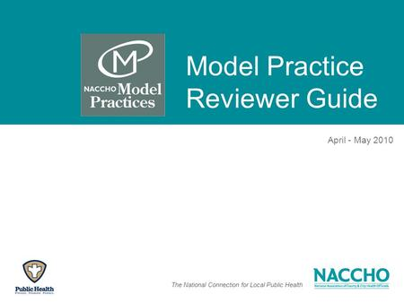 The National Connection for Local Public Health Model Practice Reviewer Guide April - May 2010.