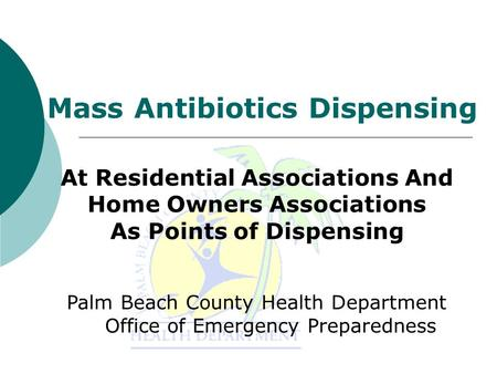 At Residential Associations And Home Owners Associations As Points of Dispensing Palm Beach County Health Department Office of Emergency Preparedness Mass.