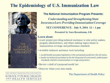The National Immunization Program Presents: Understanding and Strengthening State Insurance Laws Providing Immunization Coverage NET CONFERENCE: July 9,
