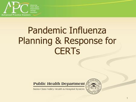 1 Pandemic Influenza Planning & Response for CERTs.
