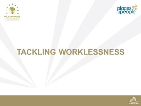 TACKLING WORKLESSNESS. Neighbourhoods Director Steve Mather.