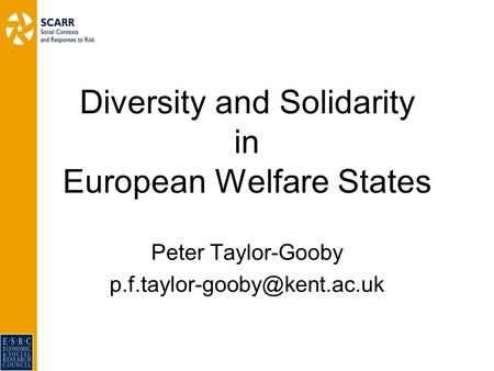 Diversity and Solidarity in European Welfare States Peter Taylor-Gooby