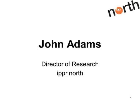 1 John Adams Director of Research ippr north. 2 Structure of Presentation Employment amongst disadvantaged groups Summary of Recommendations.