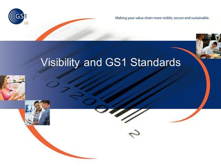 Visibility and GS1 Standards. Outline Traceability and Visibility –Traceability: value-creating business processes such as recall, tracking, tracing,