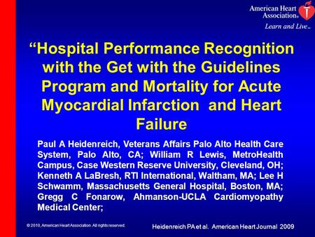 © 2010, American Heart Association. All rights reserved. Hospital Performance Recognition with the Get with the Guidelines Program and Mortality for Acute.