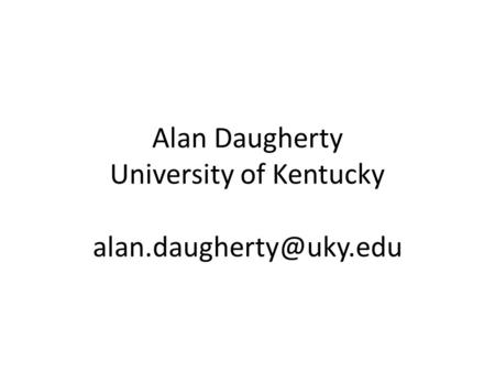 Alan Daugherty University of Kentucky