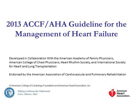 2013 ACCF/AHA Guideline for the Management of Heart Failure Developed in Collaboration With the American Academy of Family Physicians, American College.