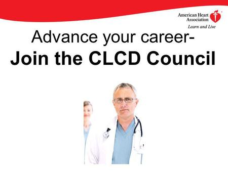 Advance your career- Join the CLCD Council. By becoming an AHA/ASA Professional Member of the Council on Clinical Cardiology, you will enjoy an array.