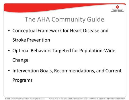0 AHA Guide for Improving Cardiovascular Health at the Community Level, 2013 Update: A Statement for Public Health Practitioners, Healthcare Providers,