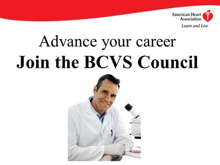 Advance your career Join the BCVS Council. By becoming an AHA/ASA Professional Member of the Council on Basic Cardiovascular Sciences (BCVS), you will.