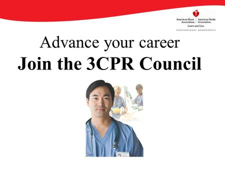 Advance your career Join the 3CPR Council. By becoming an AHA/ASA Professional Member of the Cardiopulmonary, Critical Care, Perioperative and Resuscitation.