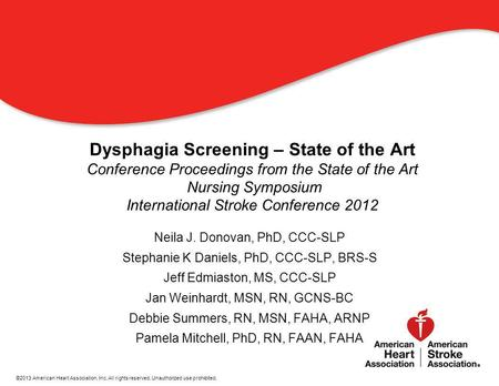 11 Dysphagia Screening – State of the Art Conference Proceedings from the State of the Art Nursing Symposium International Stroke Conference 2012 Neila.