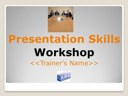 Presentation Skills Workshop >. Course Objectives By the end of this course you will be able to: Structure, plan and prepare a clear and effective presentation.