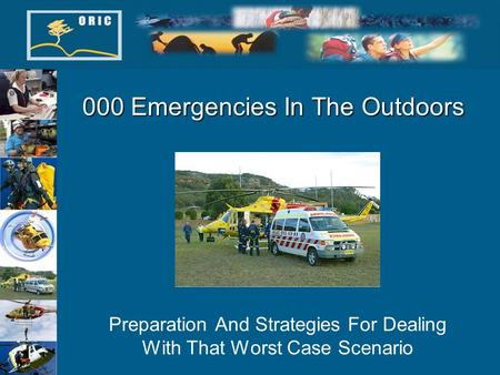 000 Emergencies In The Outdoors Preparation And Strategies For Dealing With That Worst Case Scenario.