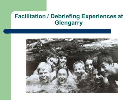 Facilitation / Debriefing Experiences at Glengarry.