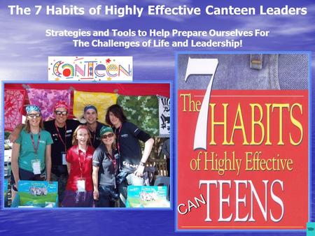 The 7 Habits of Highly Effective Canteen Leaders Strategies and Tools to Help Prepare Ourselves For The Challenges of Life and Leadership! 52.30 To.