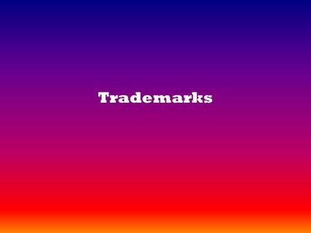 Trademarks. Trademark A commercial symbol, word, name or other device that identifies and distinguishes products of a particular firm Trademark law entitles.