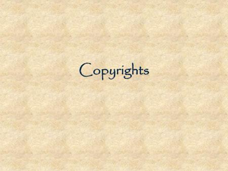 Copyrights. Copyright A form of protection for the author of published or unpublished original work, including writing, drama, music, art, and other intellectual.