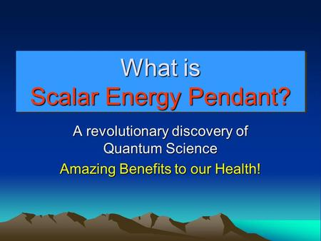What is Scalar Energy Pendant? A revolutionary discovery of Quantum Science Amazing Benefits to our Health!