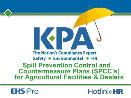 Spill Prevention Control and Countermeasure Plans (SPCCs) for Agricultural Facilities & Dealers.