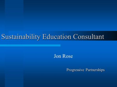 Sustainability Education Consultant Jon Rose Progressive Partnerships Progressive Partnerships.