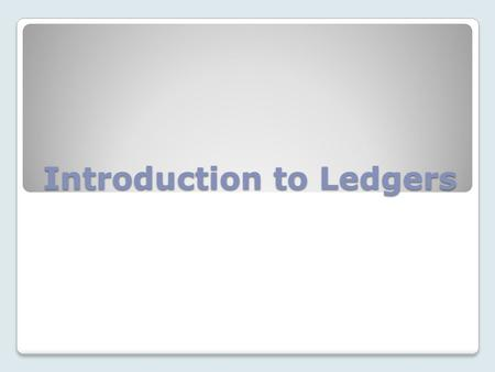 Introduction to Ledgers. A FEW FAMILIAR LEDGER TERMS DEPOSIT LEDGER RESIDENT LEDGER RESIDENT VIEW ACCOUNTING VIEW SUBJOURNALS OPEN ONLY PERIOD.
