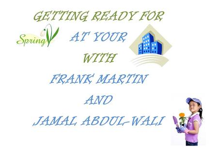 GETTING READY FOR AT YOUR WITH FRANK MARTIN AND JAMAL ABDUL-WALI.