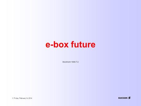 1, Friday, February 14, 2014 e-box future Stockholm 1999-7-2.
