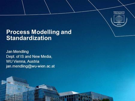 Process Modelling and Standardization