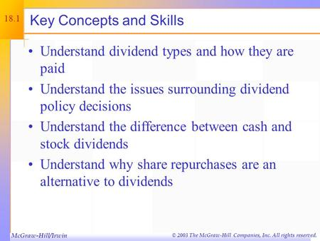 © 2003 The McGraw-Hill Companies, Inc. All rights reserved. Dividends and Dividend Policy Chapter Eighteen.