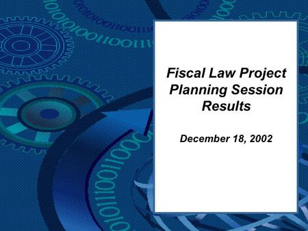 Fiscal Law Project Planning Session Results December 18, 2002.
