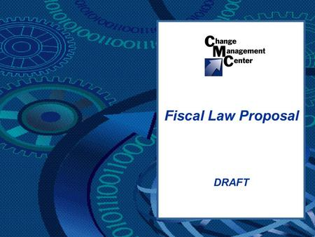 DRAFT Fiscal Law Proposal. Fiscal Law Project 2 DRAFT Fiscal law is the body of law that governs the availability and use of federal funds and accountability.