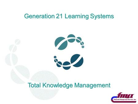 Generation 21 Learning Systems Total Knowledge Management.