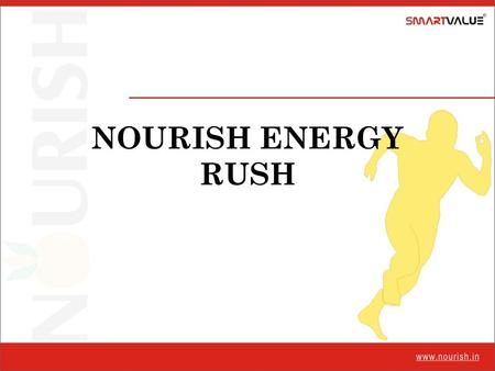NOURISH ENERGY RUSH. ENERGY Required for every Cellular & Molecular process especially for heart as it beats 100,000 times per day & consumes most of.