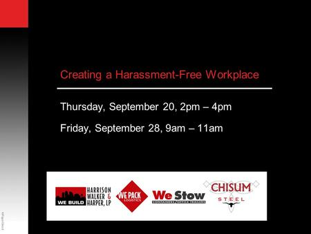 ©PaperDirect Creating a Harassment-Free Workplace Thursday, September 20, 2pm – 4pm Friday, September 28, 9am – 11am.