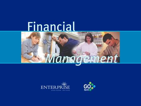 Benefits of Financial Management Financial planning Financial control Informed decision-making Effective cost control Enhanced cash flow position Increased.