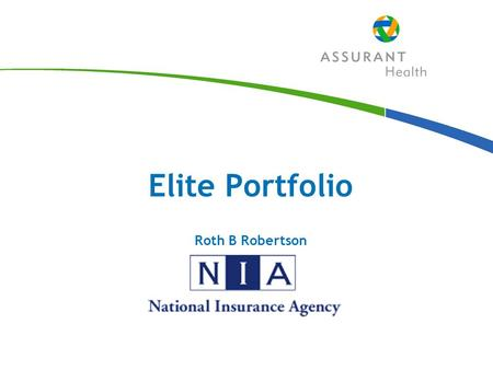 Elite Portfolio Roth B Robertson. 2 Elite Portfolio Built on Familiar plans: MaxPlan Elite CoreMed Elite Plan RightStart Elite Plan OneDeductible Elite.