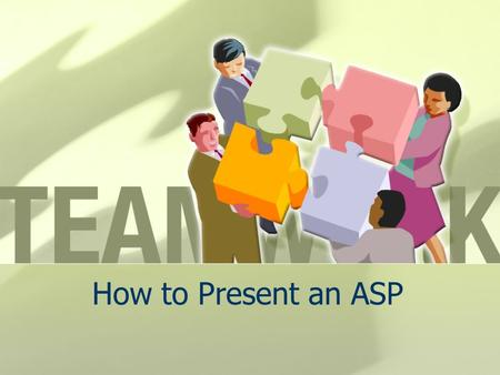 How to Present an ASP. Overview of Entire ASP Moderators Comments Part I-Vision for Healthy Living Part II-Passion for Quality Products Part III-Opportunity.