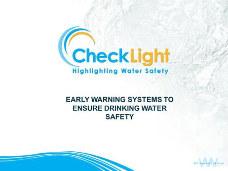 EARLY WARNING SYSTEMS TO ENSURE DRINKING WATER SAFETY.