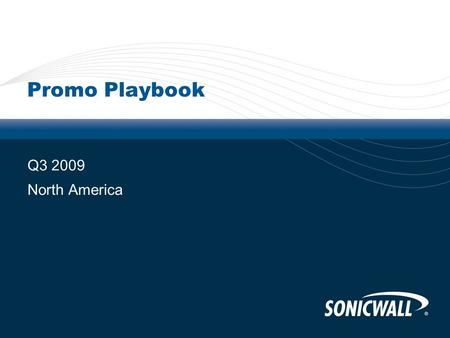 Promo Playbook Q3 2009 North America. 2 Q3 Promotion Summary Money Saving Customer Offer – Clean Wireless PromoClean Wireless Promo CDP BOGO - Buy One,