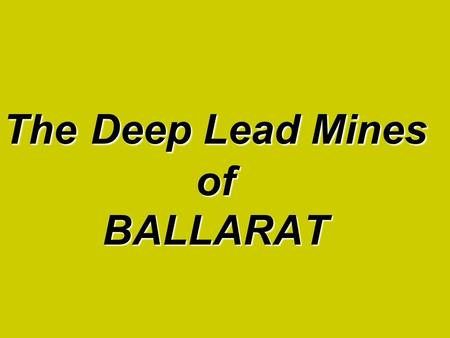 The Deep Lead Mines of BALLARAT. What does this image represent to you?