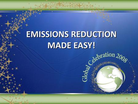 EMISSIONS REDUCTION MADE EASY! EMISSIONS REDUCTION MADE EASY!